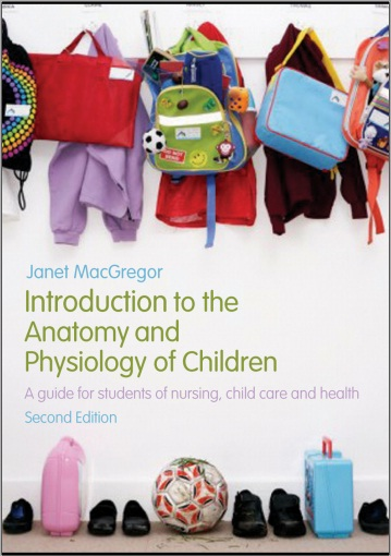 Introduction To The Anatomy And Physiology Of Children:A guide for students of nursing, child care and health